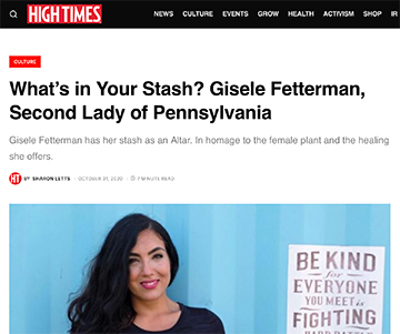What's In Your Stash High Times article with Gisele Fetterman, First Lady of PA